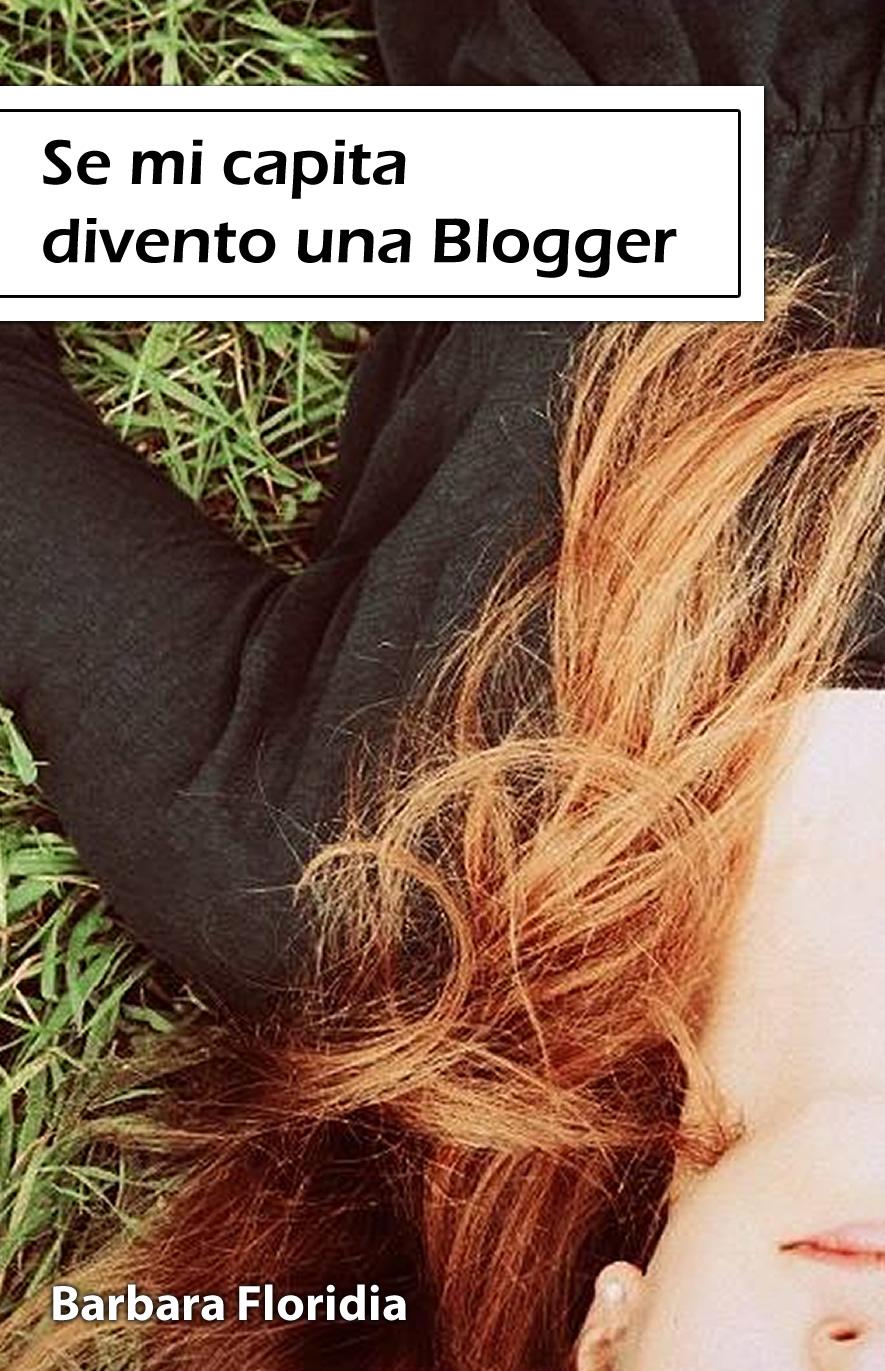 Se mi capita divento una blogger